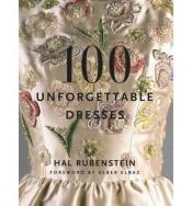 100 Unforgettable Dresses by Hal Rubenstein