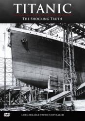 Titanic - The Shocking Truth