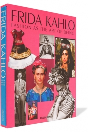 Frida Kahlo: Fashion As The Art Of Being