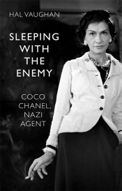 Sleeping With the Enemy: Coco Chanel, Nazi Agent by Hal Vaughan