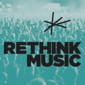 Artists and industry innovators flock to Rethink Music 2012