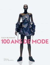 History of fashion - 100 fashion years, a style retrospective by Cally Blackman