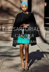 The Sartorialist: Closer (The Sartorialist Volume 2) By: Scott Schuman