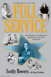 Full Service, My adventures in Hollywood and the Secret Sex Lives of the Stars by Scott Bowers