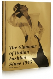 The Glamour of Italian Fashion Since 1945 hardcover fashion book