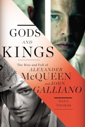 Gods and Kings: The Rise and Fall of Alexander McQueen and John Galliano Book