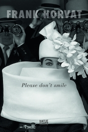 Please don't smile with Frank Horvat